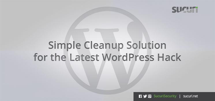 05072010_simple-cleanup-solution-wordpress-hack_blog