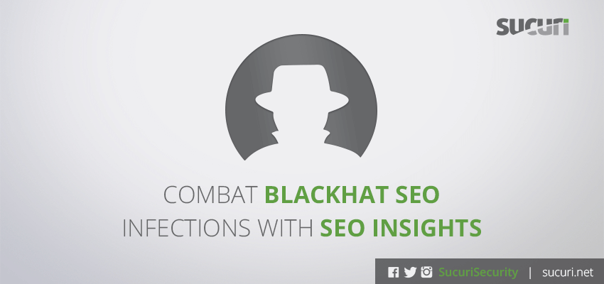 Combat Black Hat SEO Infections with SEO Insights