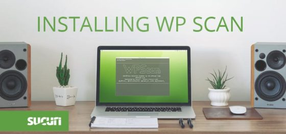 WPScan Intro: How to Install the WordPress Vulnerability Scanner