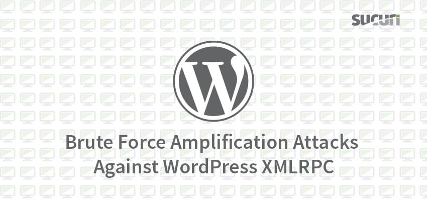 Brute Force Amplification Attacks Against WordPress XMLRPC