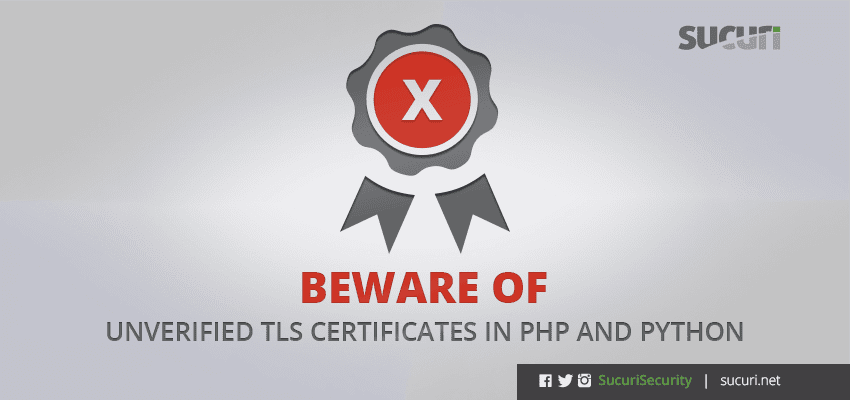 Beware Of Unverified Tls Certificates In Php Python