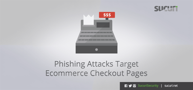 Phishing Targets Ecommerce Checkout Pages Redirected
