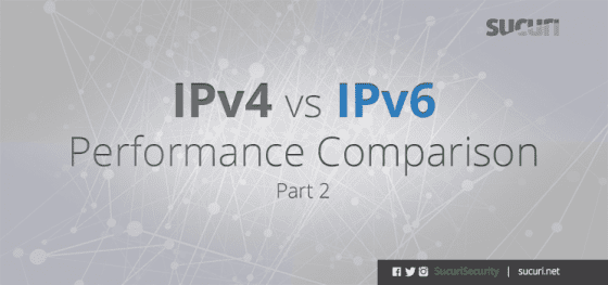 IPv4 vs IPv6 Performance Comparison – Part 2