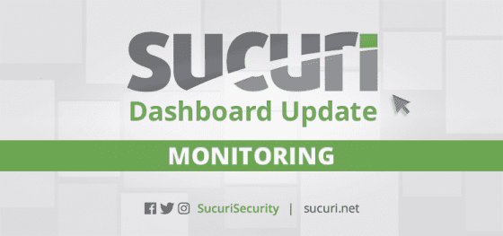Sucuri Monitoring Dashboard Update