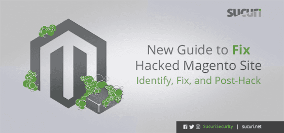 New Guide on How to Fix Hacked Magento Sites
