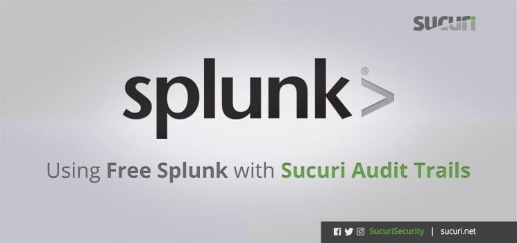 How to Use Splunk with Sucuri Audit Trails