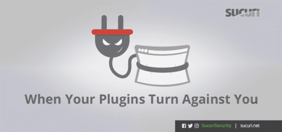 When Your Plugins Turn Against You