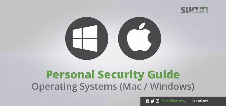 Personal Security Guide - Windows and macOS