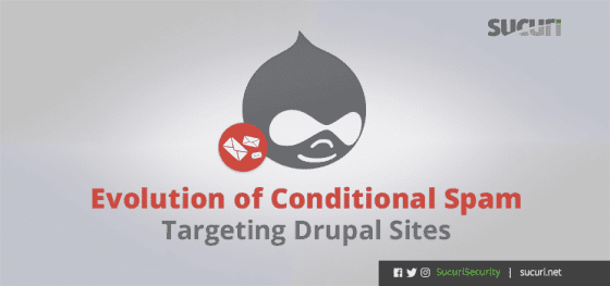 Evolution of Conditional Spam Targeting Drupal Sites