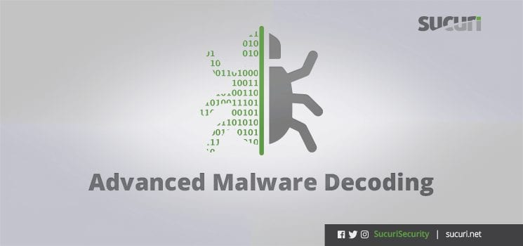 Decoding Complex Malware - Step-by-Step