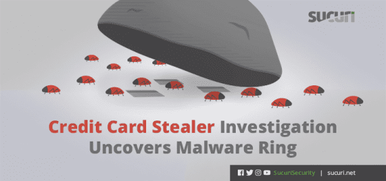 Credit Card Stealer Investigation Uncovers Malware Ring