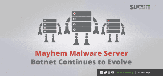 Mayhem Malware Server Botnet Continues to Evolve