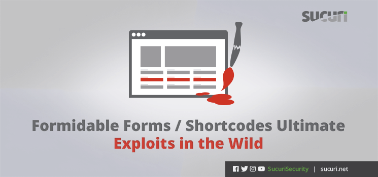 Formidable Forms & Shortcodes Exploits