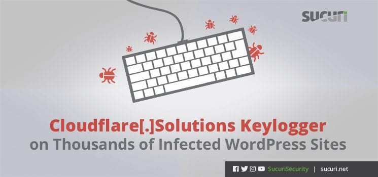Cloudflare[ ]Solutions Keylogger on Thousands of Infected