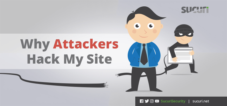 why attackers hack my site
