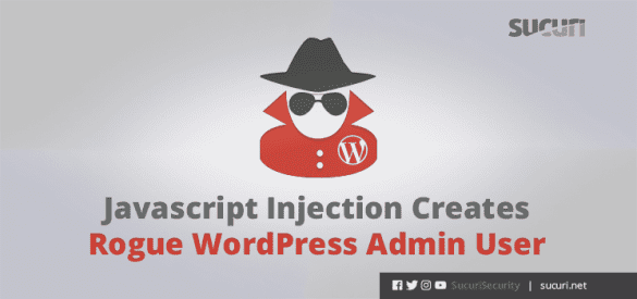 Javascript Injection Creates Rogue WordPress User