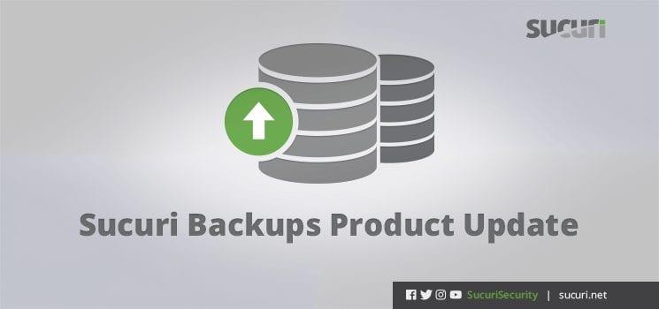 Sucuri Backups Product Update