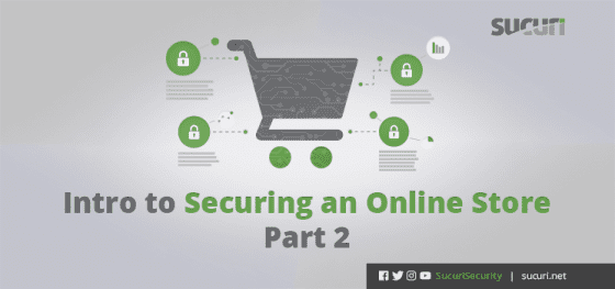 Intro to Securing an Online Store – Part 2