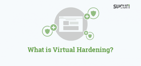 What is Virtual Hardening?
