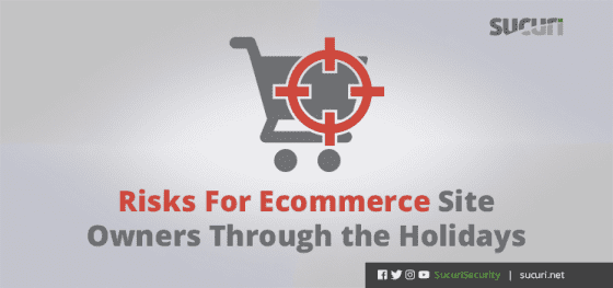 Risks For E-commerce Site Owners Through the Holidays