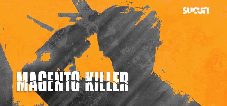Magento Killer