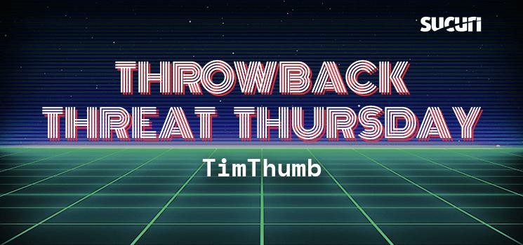 TimThumb Vulnerability: Throwback Thursday