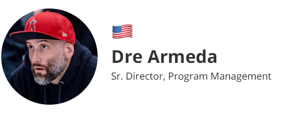 Dre Armeda - Sr. Director, Program Management