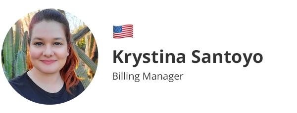 Krystina Santoyo - Manager, Billing Dept.
